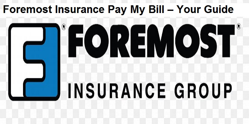 Foremost Insurance Group Pay My Bill – Your Full Guide