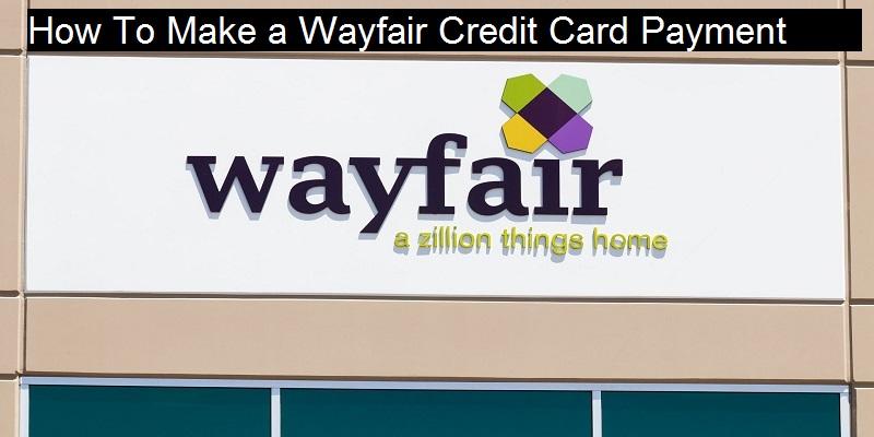 How To Make a Wayfair Credit Card Payment
