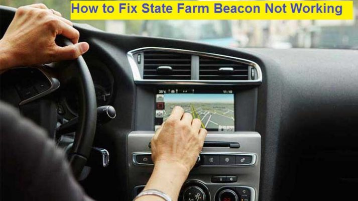 How to Fix State Farm Beacon Not Working