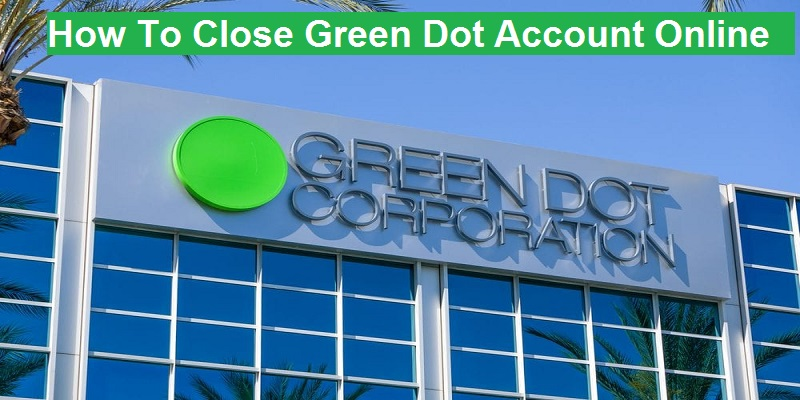 How To Close Green Dot Account Online