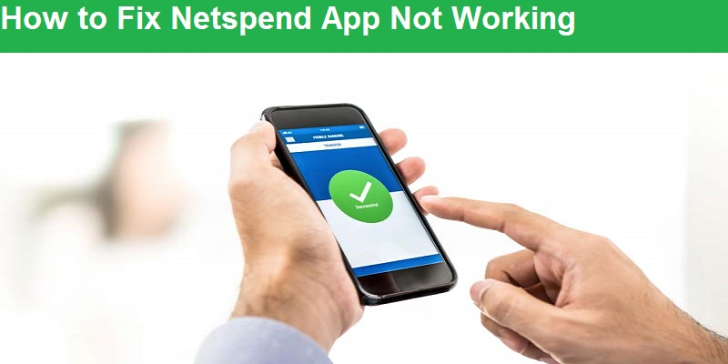 How to Fix Netspend App Not Working
